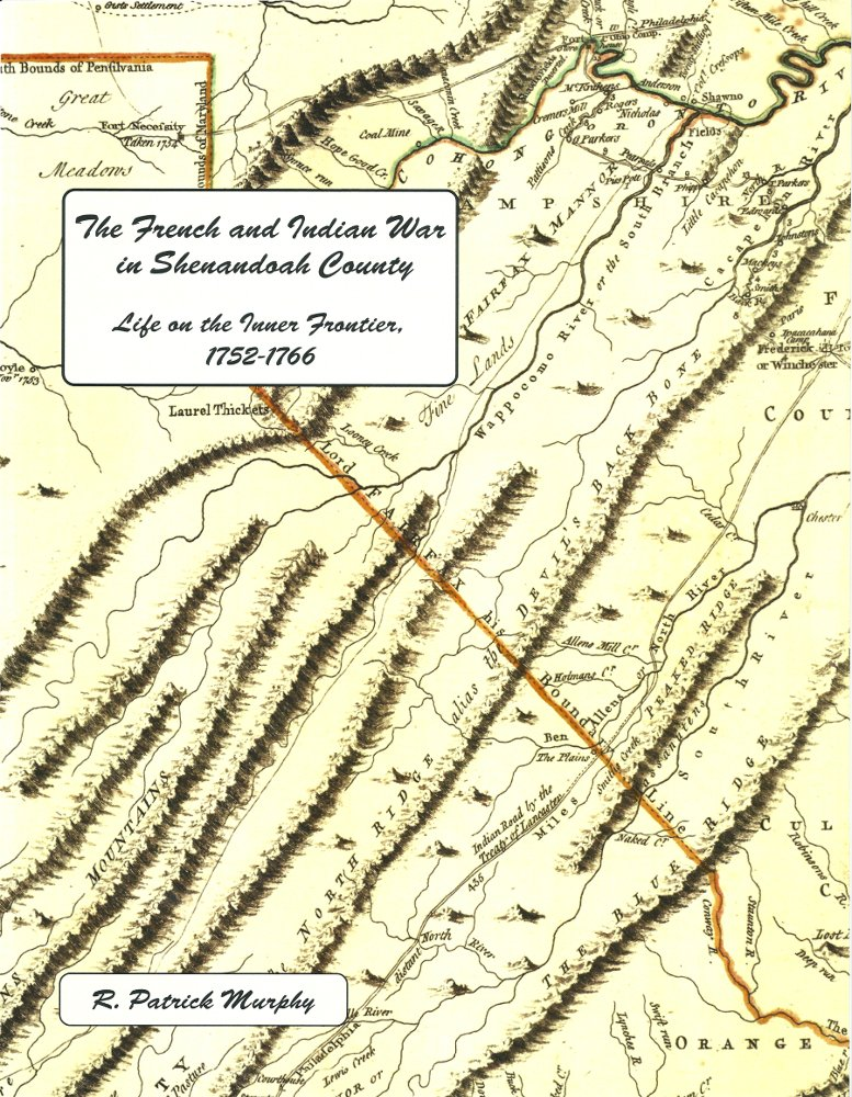 The French & Indian War in Shenandoah County_Life on the Inner Frontier, 1752-1766